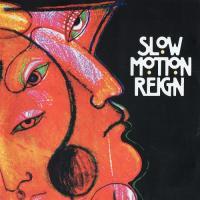 Slow Motion Reign-Slow Motion Reign