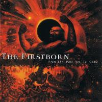 The Firstborn-From the Past Yet to Come