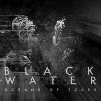 Black Water-Oceans Of Scars