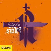 Rome-Parlez-Vous Hate?