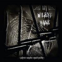 My Silent Wake-Silver Under Midnight