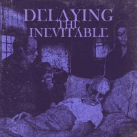 Delaying The Inevitable-Delaying The Inevitable