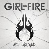 Girl On Fire-Not Broken