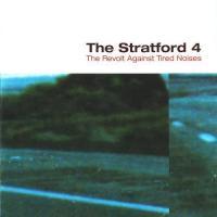 The Stratford 4-The Revolt Against Tired Noises