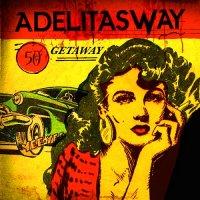Adelitas Way-Getaway