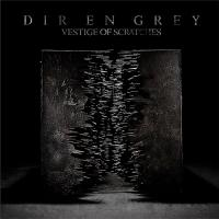 Dir En Grey-Vestige Of Scratches