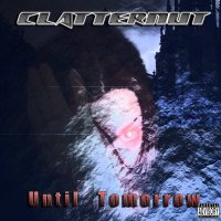 Clatternut-Until Tomorrow