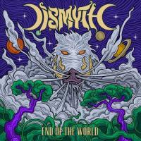 Dismyth-End Of The World
