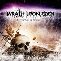 Wrath Upon Eden-The Wake Of Tragedy