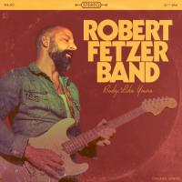 Robert Fetzer Band-Body Like Yours