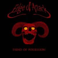 Edge Of Attack-Fiend Of Possession