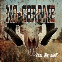 No Chrome-Feel The Rust
