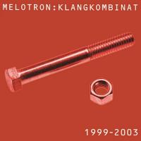 Melotron-Klangkombinat (1999-2003)
