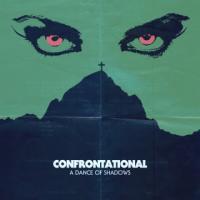 CONFRONTATIONAL-A DANCE OF SHADOWS