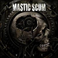Mastic Scum-Dust