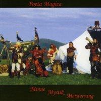 Poeta Magica-Minne Mystik Meistersang