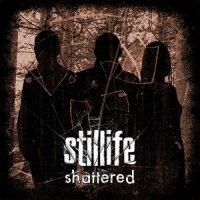 Stillife-Shattered
