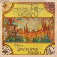 The Conqueror Worms-The Shining Dawn