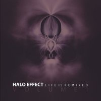 Halo Effect-Life Is Remixed (Volume 1)