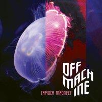 Off Machine-Tapioca Madness