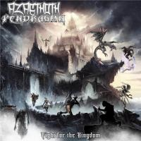 Azagthoth Pendragon-Fight for the Kingdom