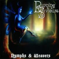 Burning Saviours-Nymphs & Weavers