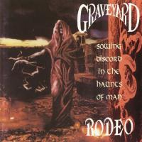 Graveyard Rodeo-Sowing Discord in the Haunts of Man