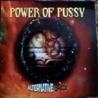 Power Of Pussy-Alternative Space