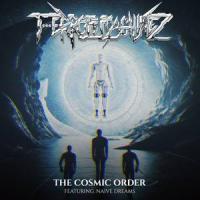 T-Error Machinez-The Cosmic Order (feat. Naive Dreams) (Single)