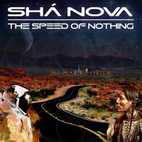 Sha Nova (Shá Nova)-The Speed Of Nothing