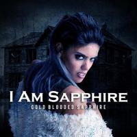 Cold Blooded Sapphire-I Am Sapphire