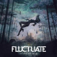 Fluctuate-Seeds Of War