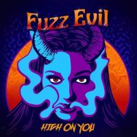 Fuzz Evil-High On You