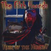 The Filth Hounds-Hair Of The Hound