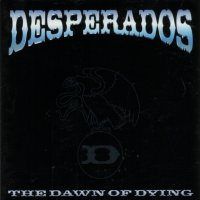 Dezperadoz-The Dawn Of Dying