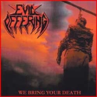 Evil Offering-We Bring Your Death