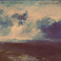 Gray Souvenirs-The First Sight
