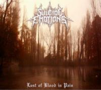 Suicide Emotions-Lust Of Blood In Pain