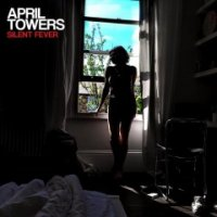 April Towers-Silent Fever