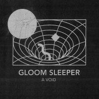 Gloom Sleeper-A Void