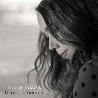 Sarah Jarosz-Undercurrent