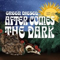 Green Diesel-After Comes the Dark