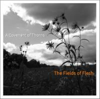 A Covenant Of Thorns-The Fields Of Flesh