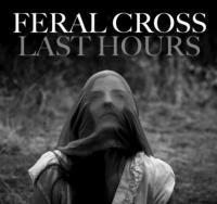 Feral Cross-Last Hours