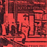 Metamorphosis-Conception 1982