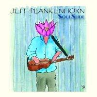 Jeff Plankenhorn-Soulslide