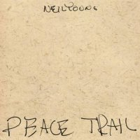 Neil Young-Peace Trail