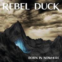 Rebel Duck-Born In Nowhere