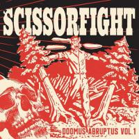 Scissorfight-Doomus Abruptus, Vol. 1