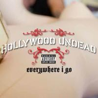 Hollywood Undead-Everywhere I Go